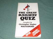 GREAT RAILWAY QUIZ ; THE (Christopher Hughes MASTERMIND,1984)